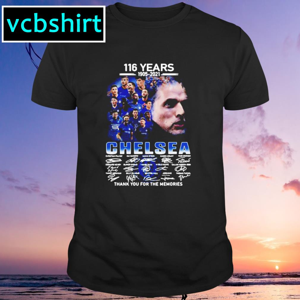 116 years 1905-2021 Chelsea thank you for the memories signatures shirt