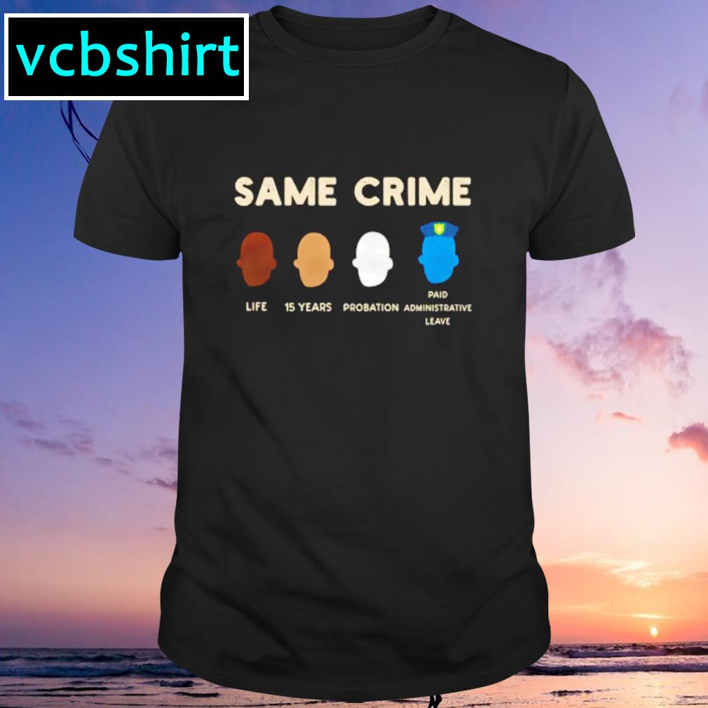 Colin Kaepernick Same crime shirt
