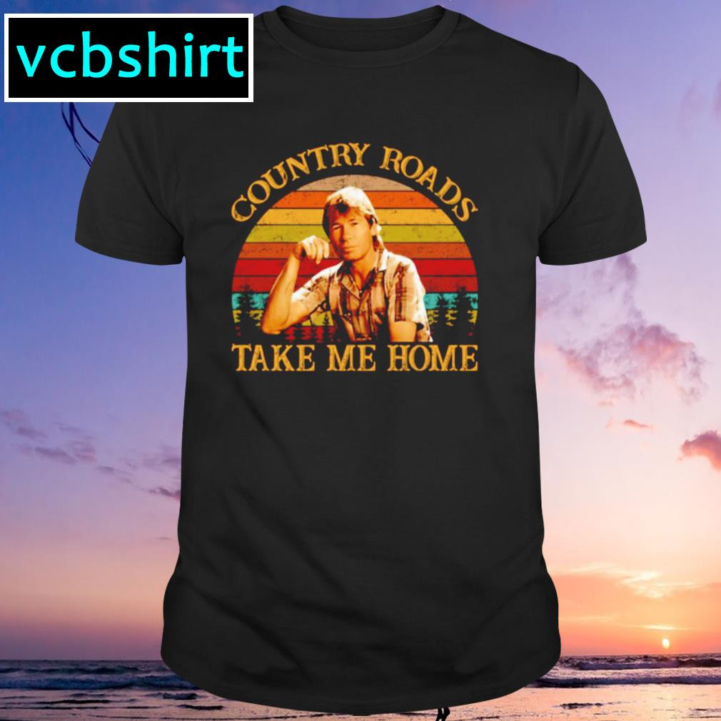 Country roads take me home vintage shirt