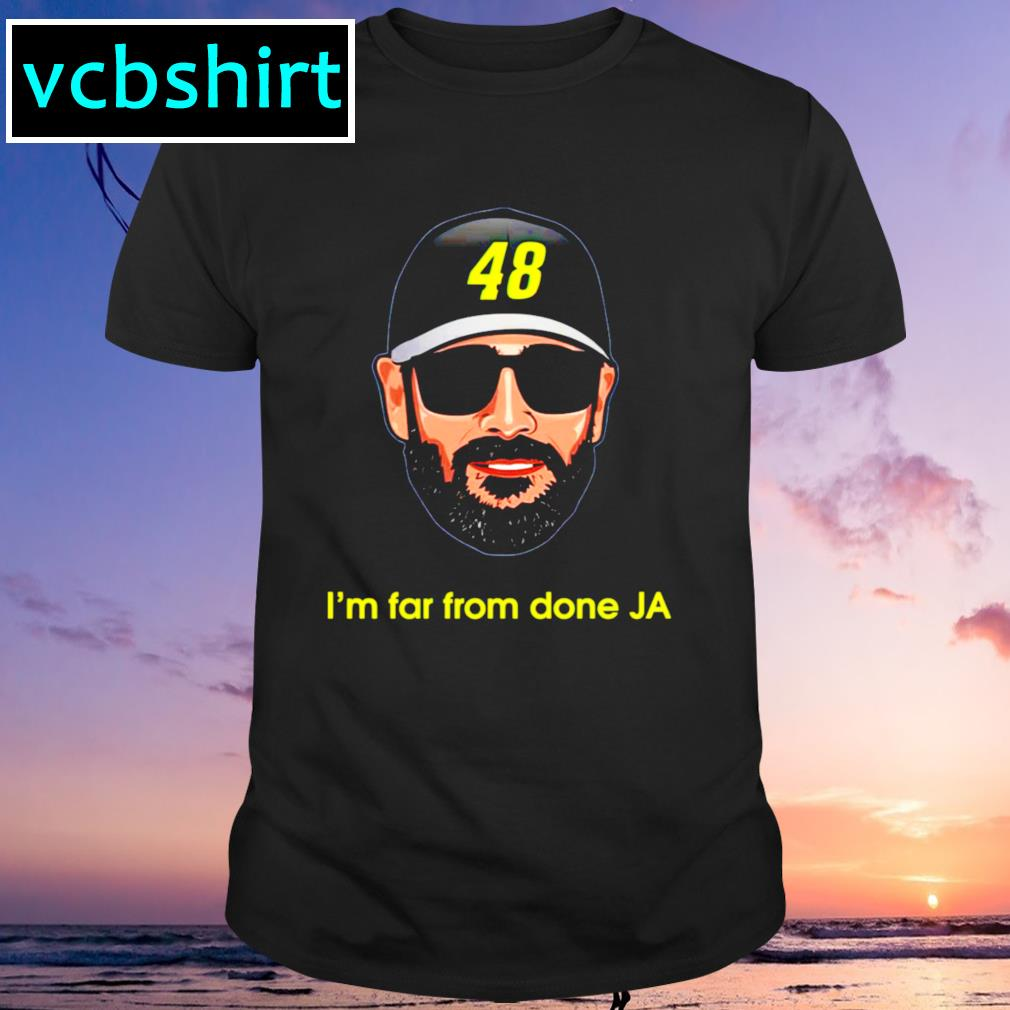Jimmie Johnson 48 I'm far from done JA shirt
