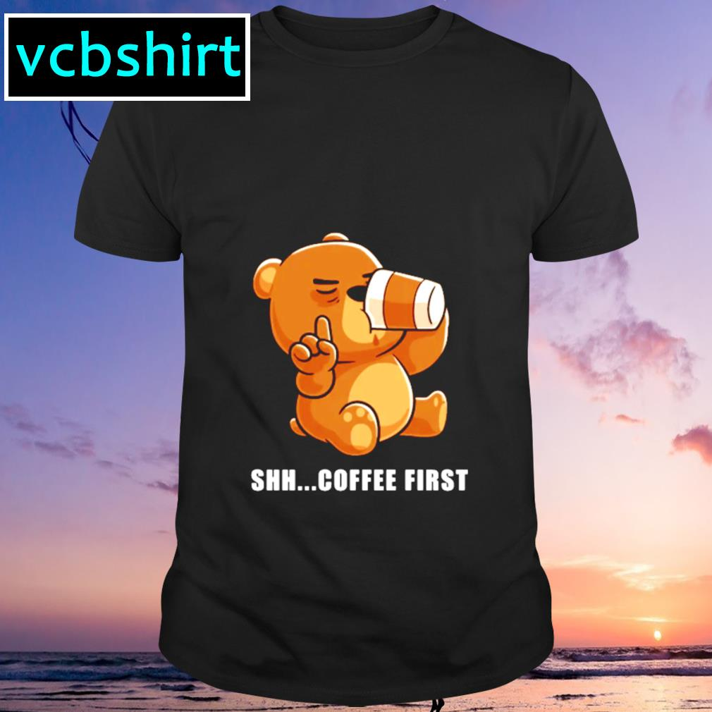 Shh coffee first shirt