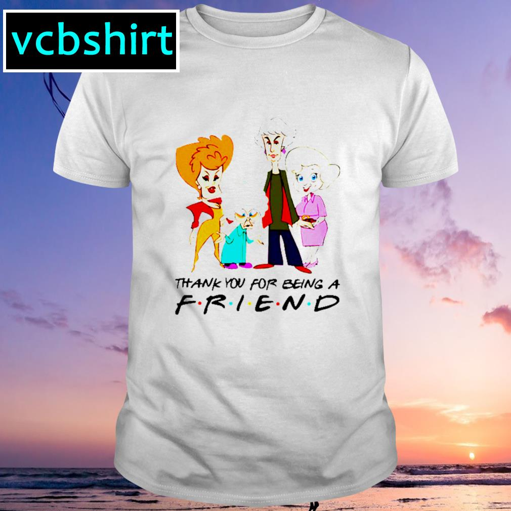 Golden girl thank you for being friend tv show shirt