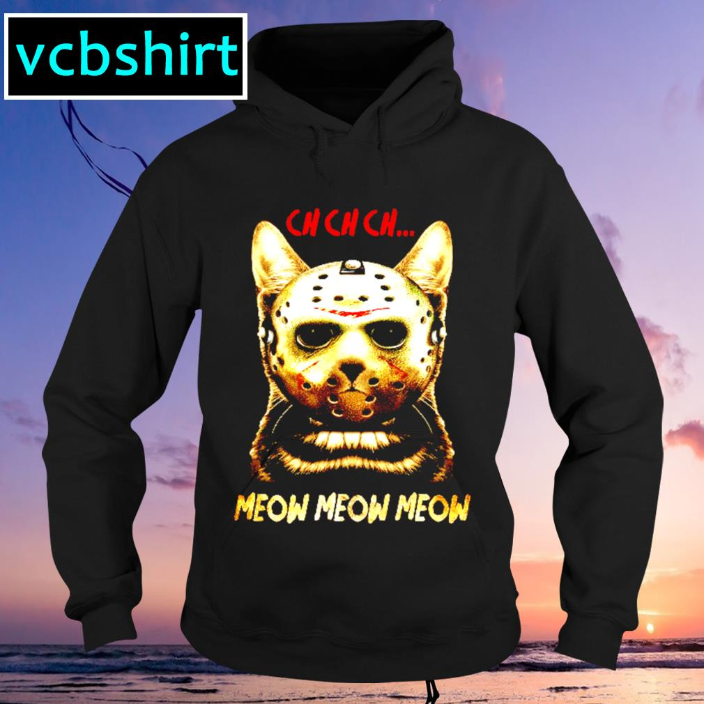 Jason Voorhees cat ch ch ch meow meow meow s Hoodie