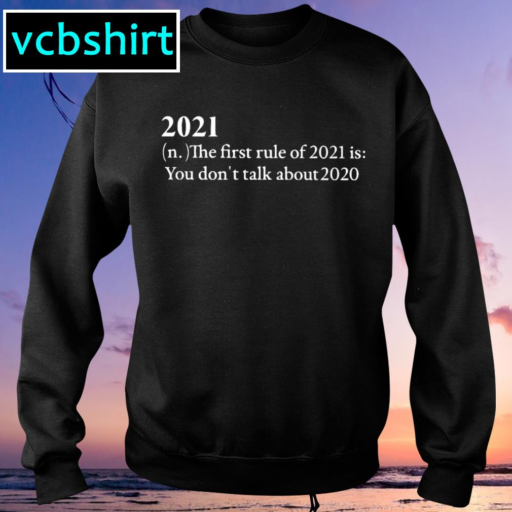 2021 the first rule of 2021 is you don't talk about 2020 s Sweater