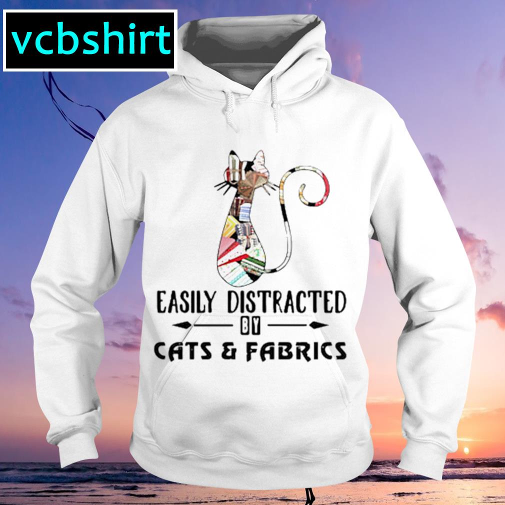 Official Cat easily distracted by cats and fabrics s Hoodie