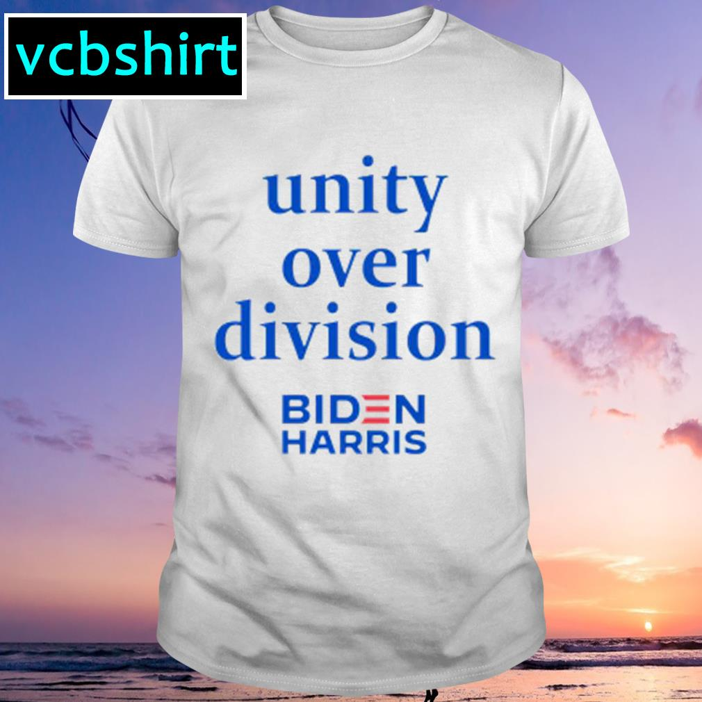 Unity over division Biden Harris shirt